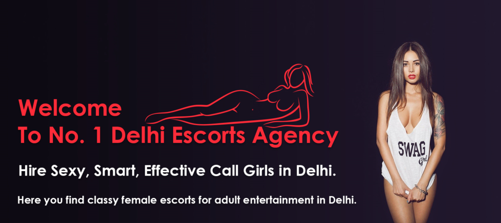 Delhi Escorts | Service to Hire Call Girls in Delhi for Naughty Fantasies